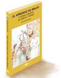 El aprendiz de brujo y otros cuentos de Grecia y Roma. De Fernando Lillo Redonet
